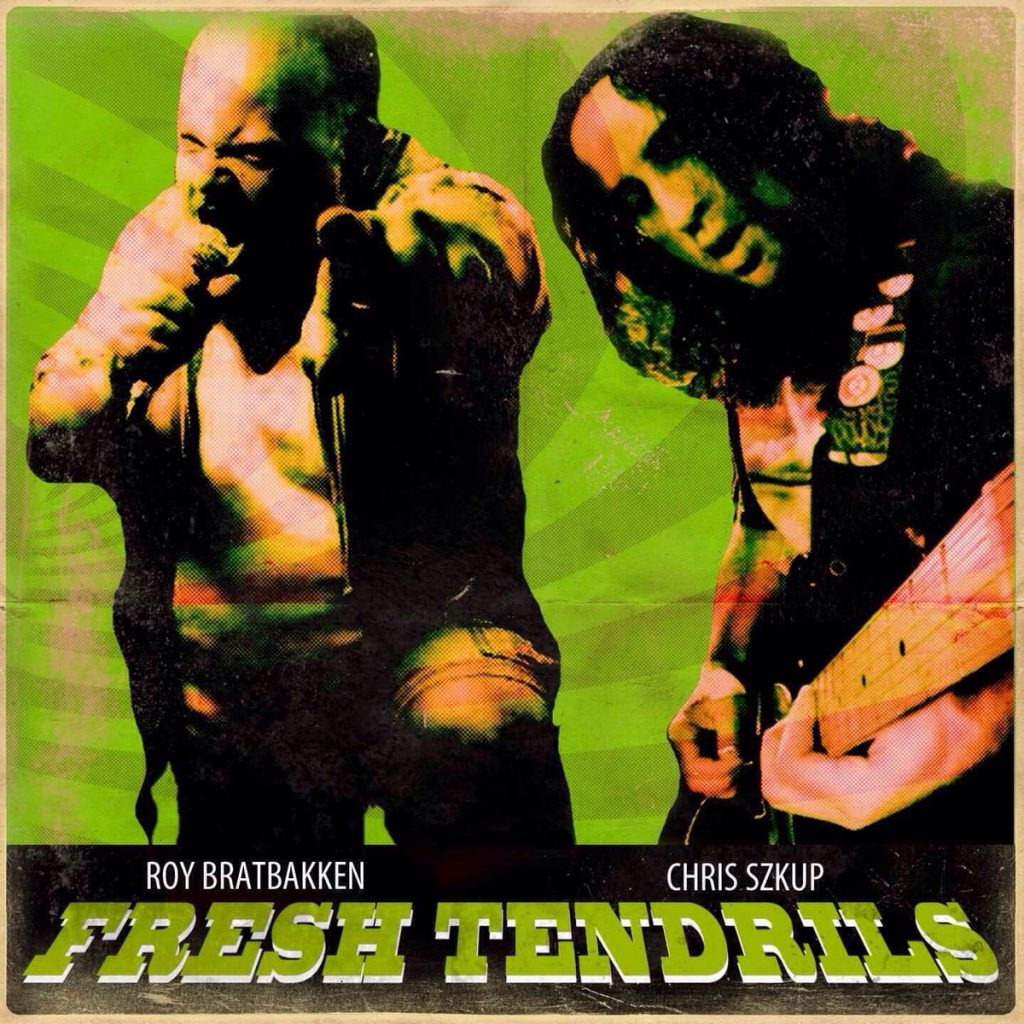 Fresh Tendrils - Roy Bratbakken and Chris Szkup